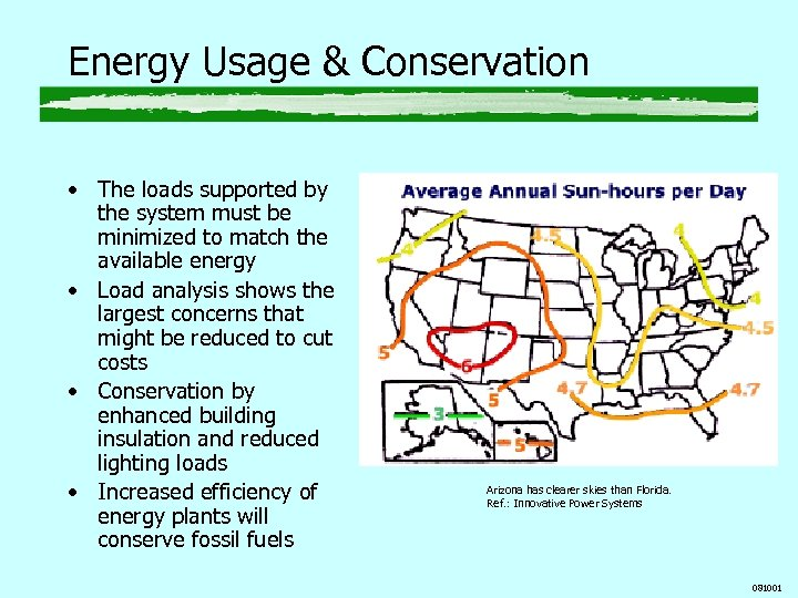 Energy Usage & Conservation • The loads supported by the system must be minimized