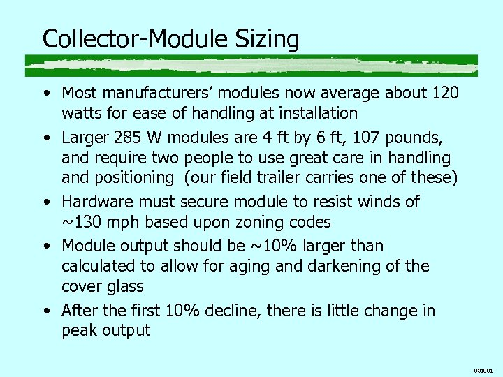 Collector-Module Sizing • Most manufacturers' modules now average about 120 watts for ease of