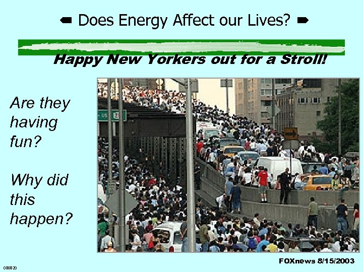 Does Energy Affect our Lives? Happy New Yorkers out for a Stroll! Are