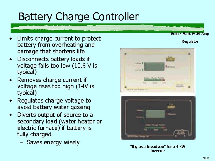 Battery Charge Controller • Limits charge current to protect battery from overheating and damage