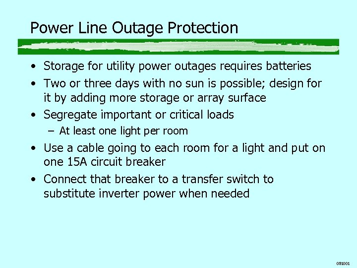 Power Line Outage Protection • Storage for utility power outages requires batteries • Two