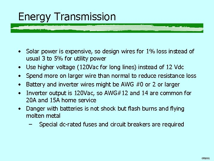Energy Transmission • Solar power is expensive, so design wires for 1% loss instead