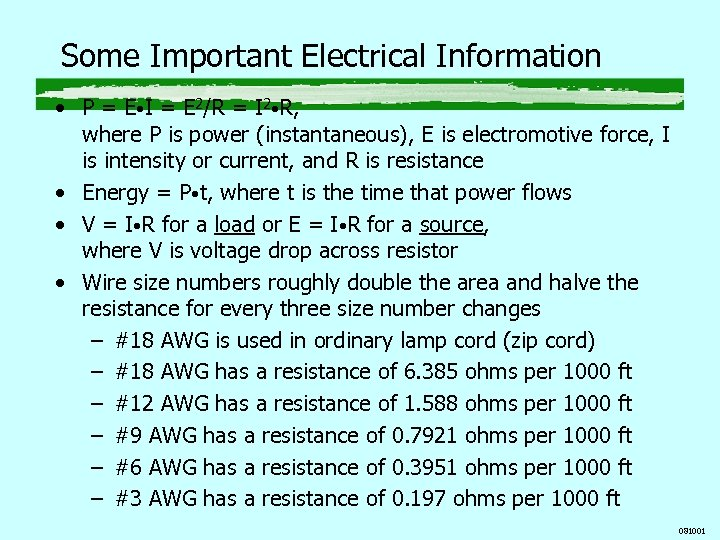 Some Important Electrical Information • P = E • I = E 2/R =