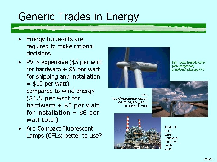 Generic Trades in Energy • Energy trade-offs are required to make rational decisions •