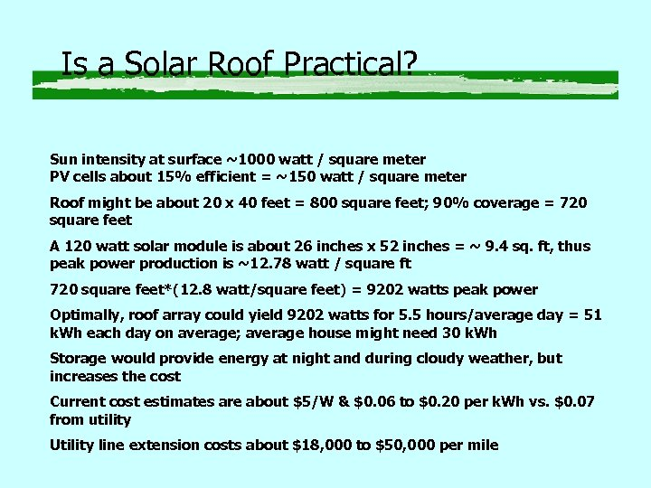 Is a Solar Roof Practical? Sun intensity at surface ~1000 watt / square meter