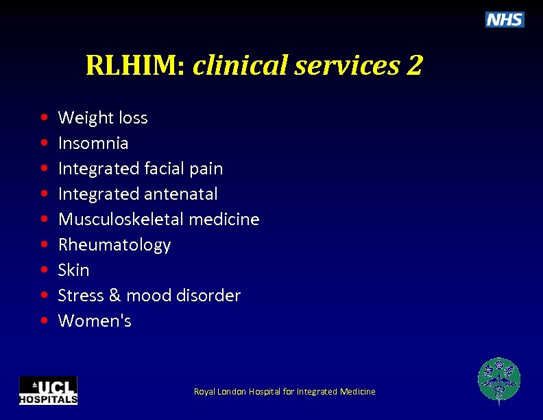 RLHIM: clinical services 2 • • • Weight loss Insomnia Integrated facial pain Integrated