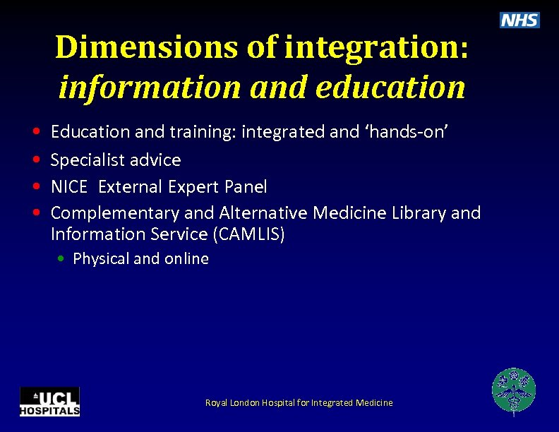 Dimensions of integration: information and education • • Education and training: integrated and 'hands-on'
