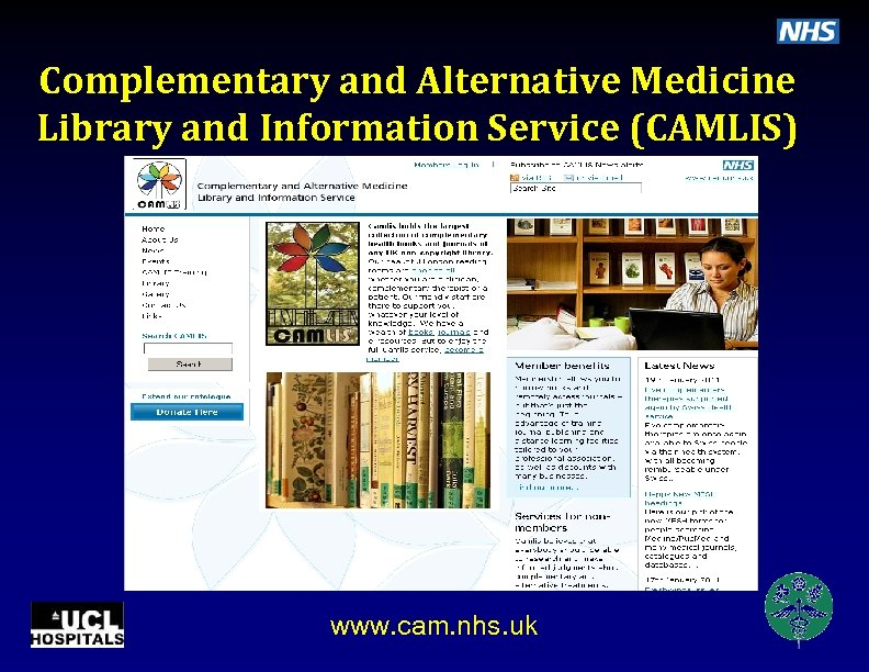 Complementary and Alternative Medicine Library and Information Service (CAMLIS) www. cam. nhs. uk