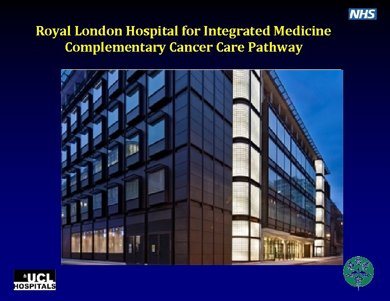 Royal London Hospital for Integrated Medicine Complementary Cancer Care Pathway • category 2: Not