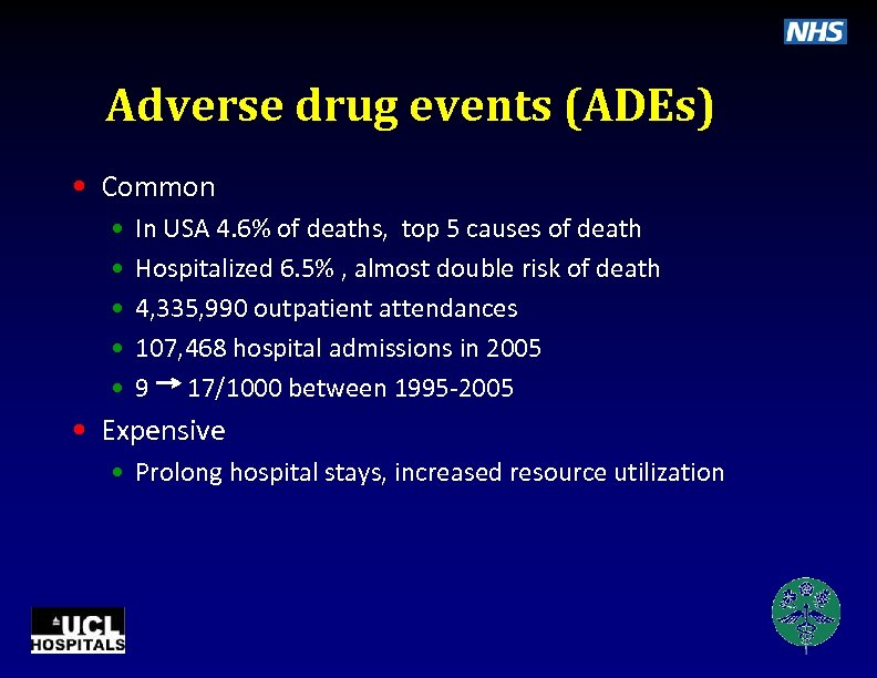 Adverse drug events (ADEs) • Common • • • In USA 4. 6% of