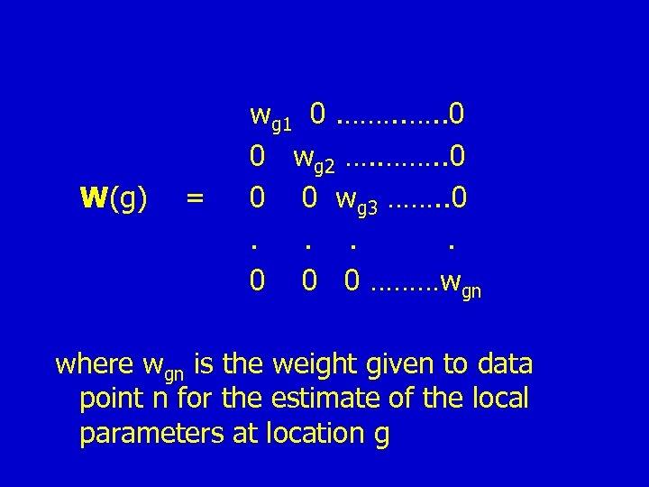 W(g) = wg 1 0. ……. . 0 0 wg 2 …. . …….
