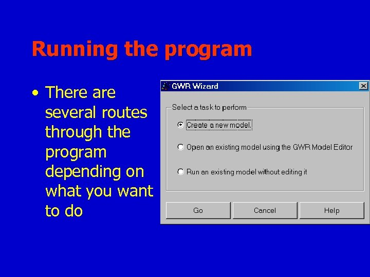 Running the program • There are several routes through the program depending on what
