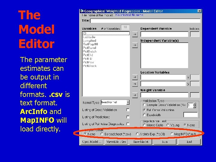 The Model Editor The parameter estimates can be output in different formats. . csv