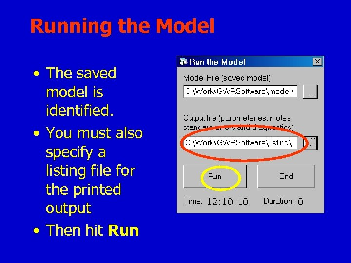 Running the Model • The saved model is identified. • You must also specify