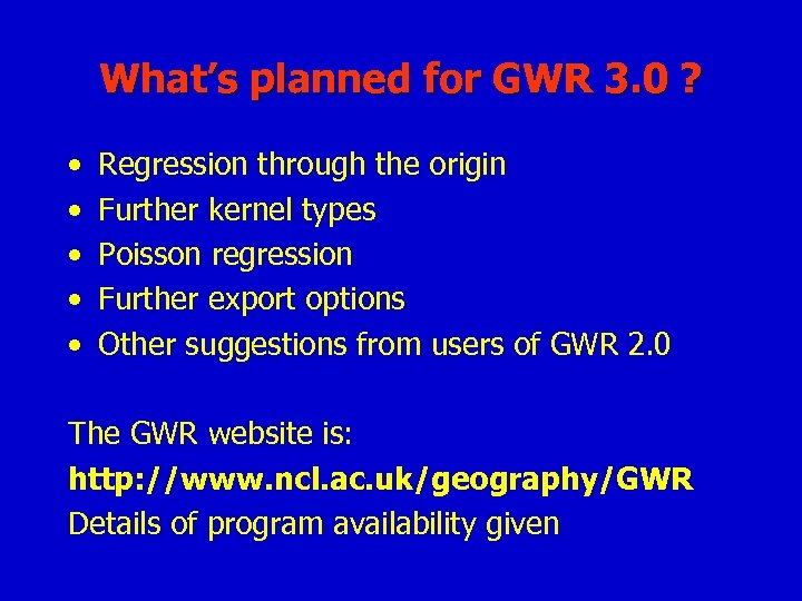 What's planned for GWR 3. 0 ? • • • Regression through the origin