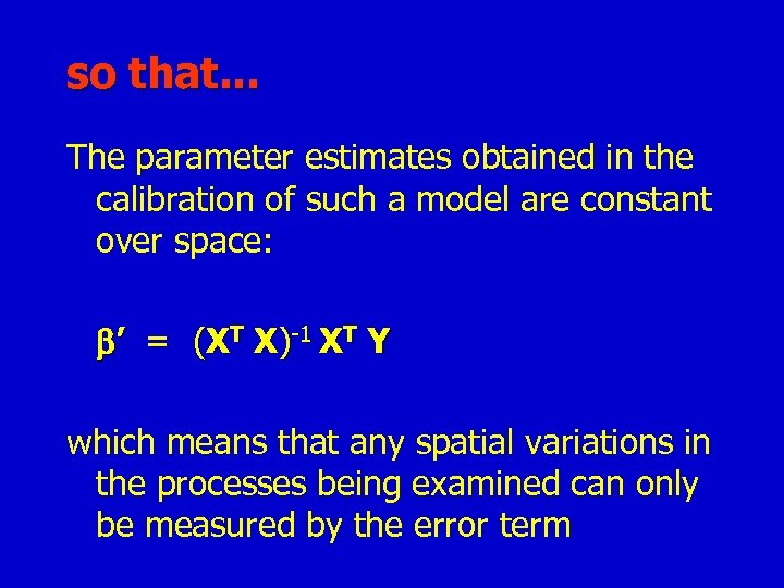 so that. . . The parameter estimates obtained in the calibration of such a