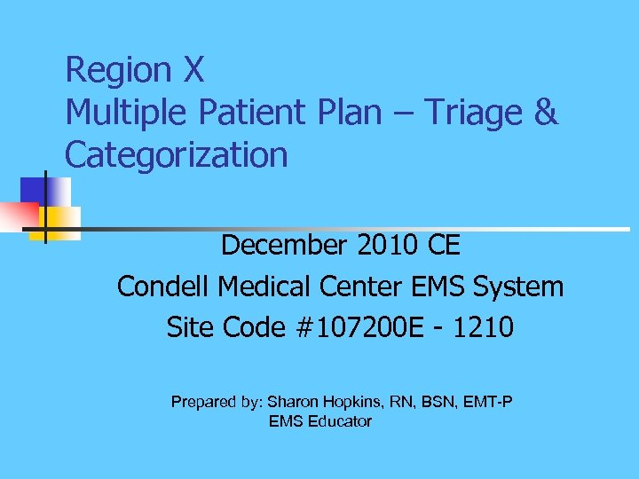 Region X Multiple Patient Plan – Triage & Categorization December 2010 CE Condell Medical