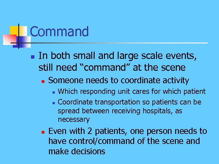 "Command n In both small and large scale events, still need ""command"" at the"