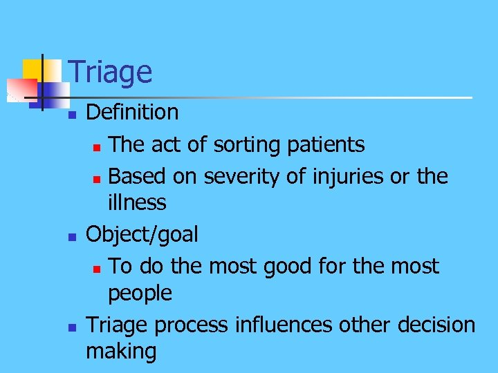 Triage n n n Definition n The act of sorting patients n Based on