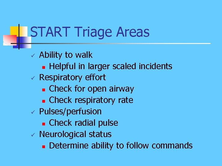 START Triage Areas ü ü Ability to walk n Helpful in larger scaled incidents
