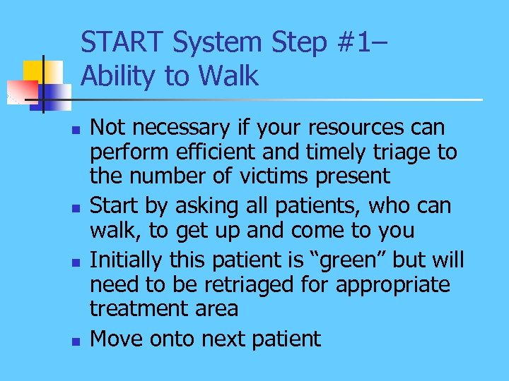 START System Step #1– Ability to Walk n n Not necessary if your resources
