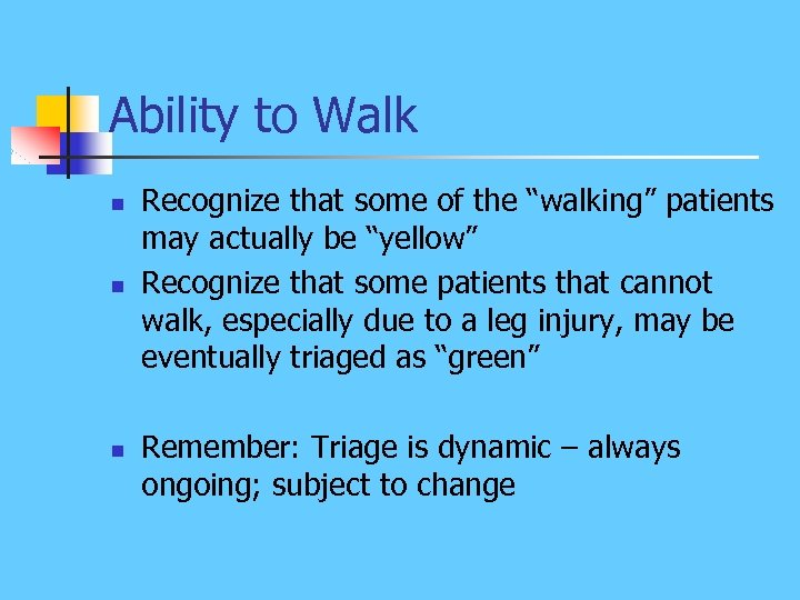 "Ability to Walk n n n Recognize that some of the ""walking"" patients may"
