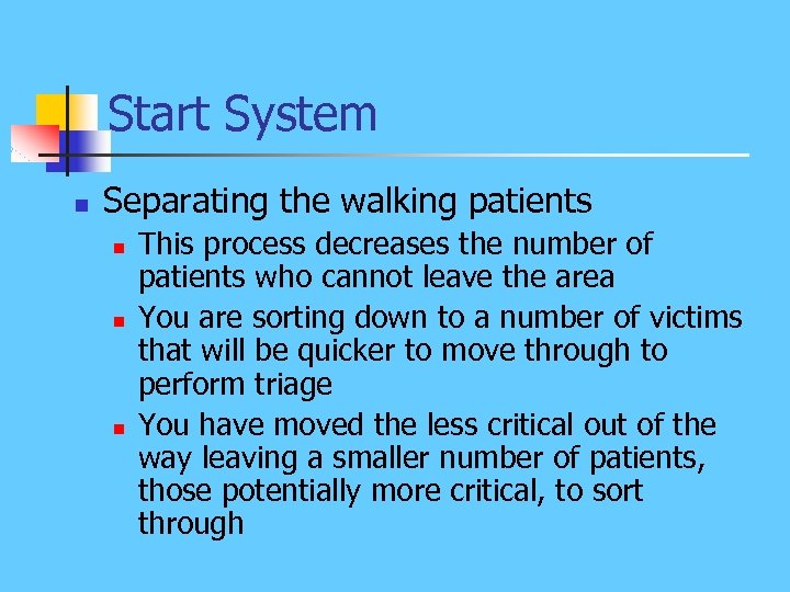 Start System n Separating the walking patients n n n This process decreases the
