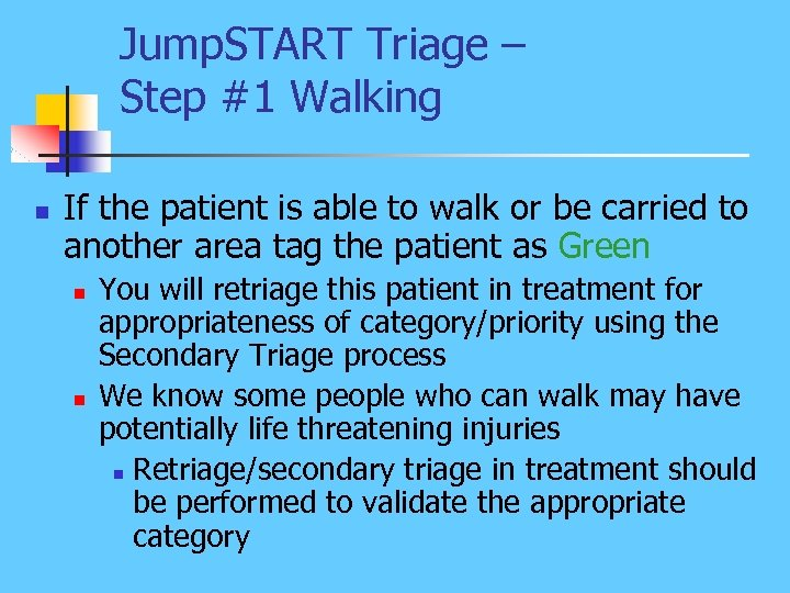 Jump. START Triage – Step #1 Walking n If the patient is able to