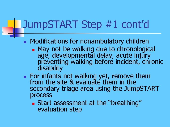 Jump. START Step #1 cont'd n n Modifications for nonambulatory children n May not
