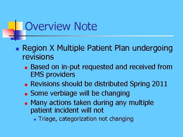 Overview Note n Region X Multiple Patient Plan undergoing revisions n n Based on