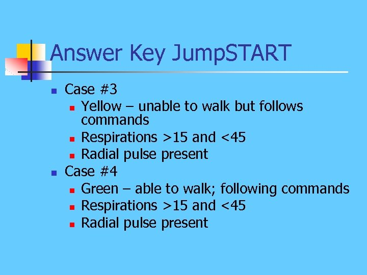 Answer Key Jump. START n n Case #3 n Yellow – unable to walk