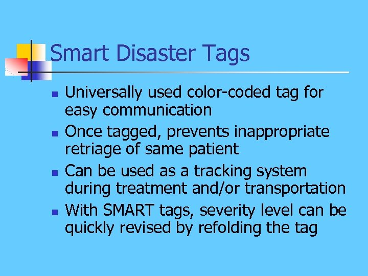 Smart Disaster Tags n n Universally used color-coded tag for easy communication Once tagged,