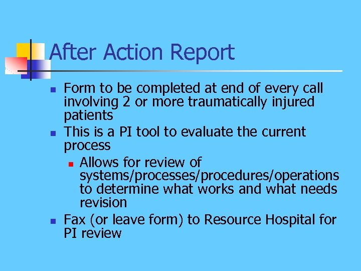 After Action Report n n n Form to be completed at end of every