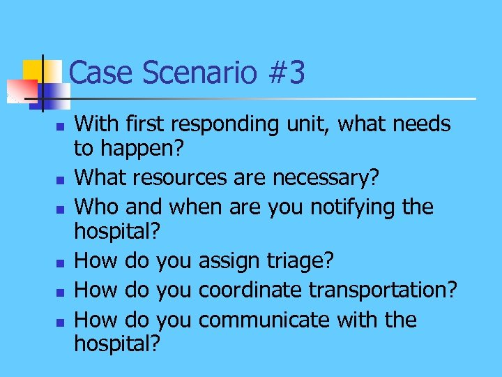 Case Scenario #3 n n n With first responding unit, what needs to happen?