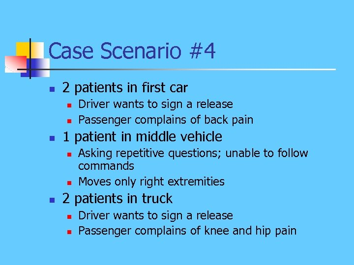 Case Scenario #4 n 2 patients in first car n n n 1 patient