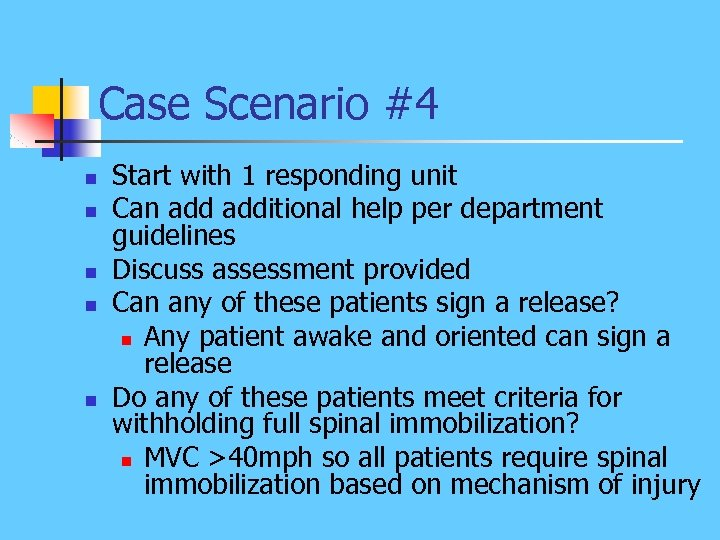 Case Scenario #4 n n n Start with 1 responding unit Can additional help
