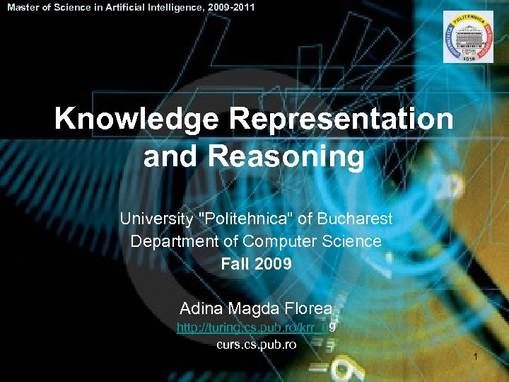 Master of Science in Artificial Intelligence, 2009 -2011 Knowledge Representation and Reasoning University