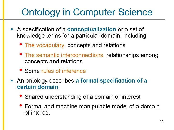 Ontology in Computer Science § A specification of a conceptualization or a set of
