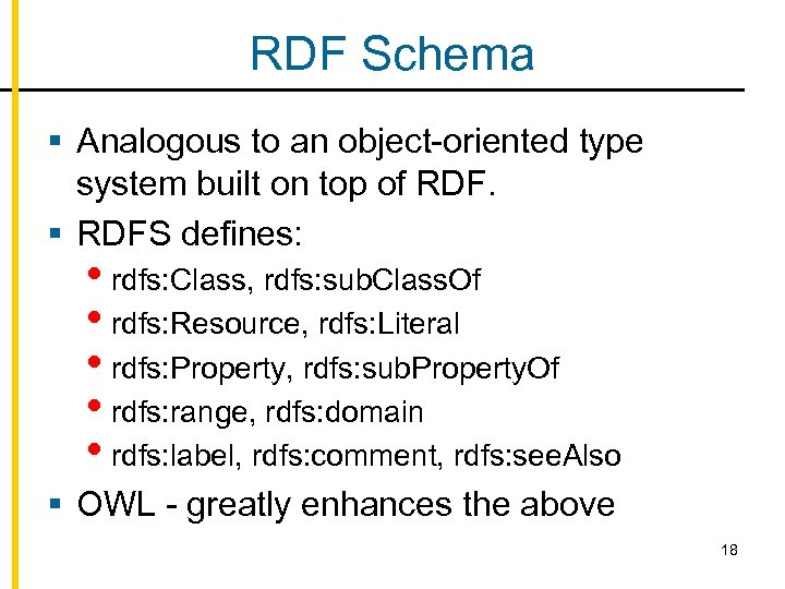 RDF Schema § Analogous to an object-oriented type system built on top of RDF.