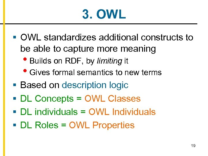 3. OWL § OWL standardizes additional constructs to be able to capture more meaning