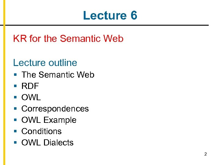 Lecture 6 KR for the Semantic Web Lecture outline § § § § The