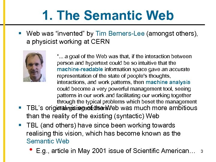 """1. The Semantic Web § Web was """"invented"""" by Tim Berners-Lee (amongst others), a"""