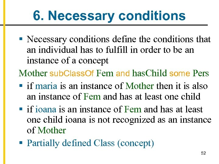 6. Necessary conditions § Necessary conditions define the conditions that an individual has to