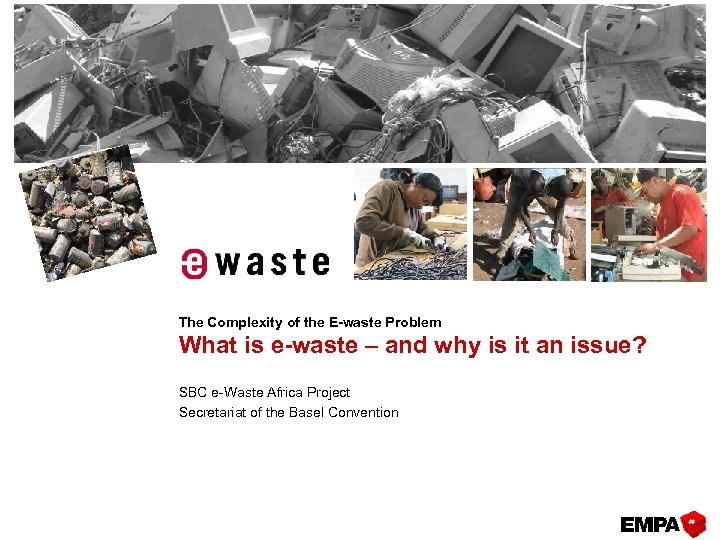 The Complexity of the E-waste Problem What is e-waste – and why is it