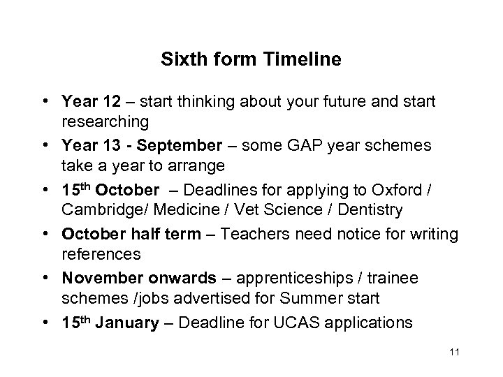 Sixth form Timeline • Year 12 – start thinking about your future and start