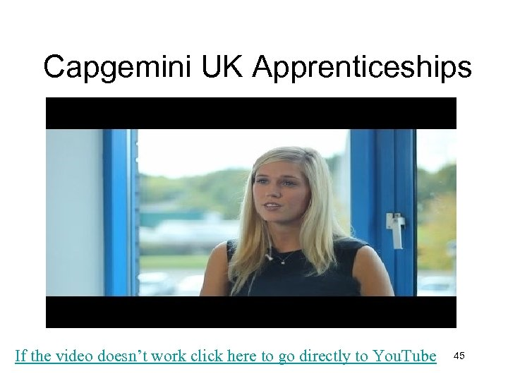 Capgemini UK Apprenticeships If the video doesn't work click here to go directly to