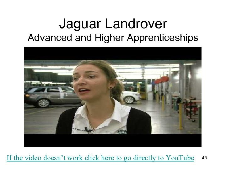 Jaguar Landrover Advanced and Higher Apprenticeships If the video doesn't work click here to
