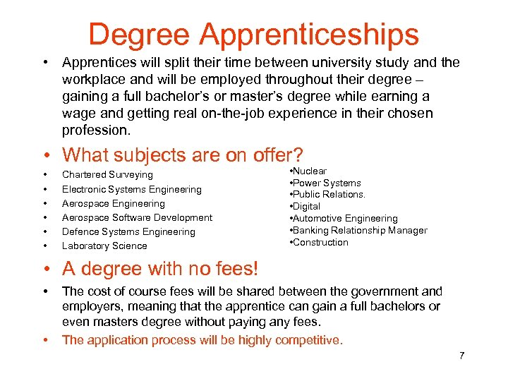 Degree Apprenticeships • Apprentices will split their time between university study and the workplace