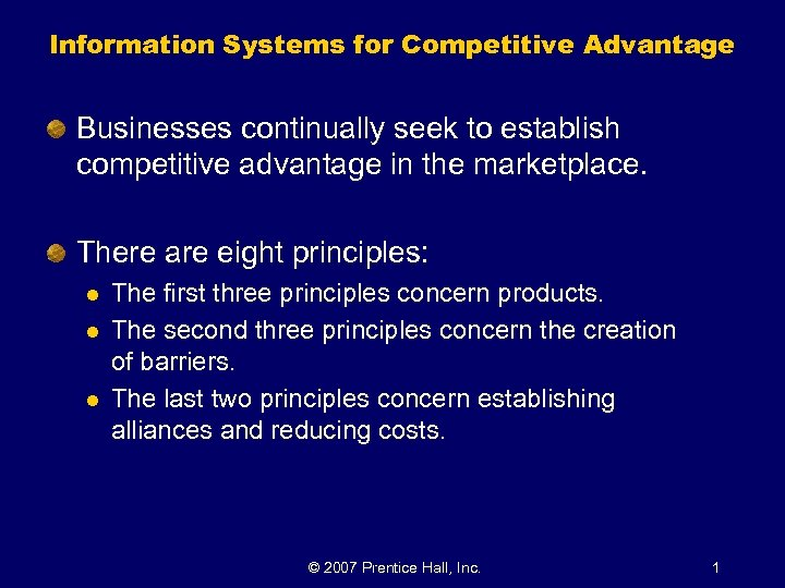 Information Systems for Competitive Advantage Businesses continually seek to establish competitive advantage in the