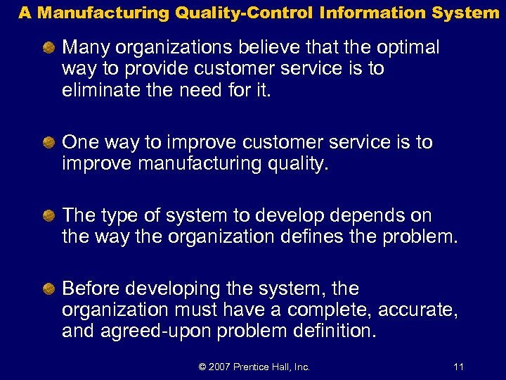 A Manufacturing Quality-Control Information System Many organizations believe that the optimal way to provide